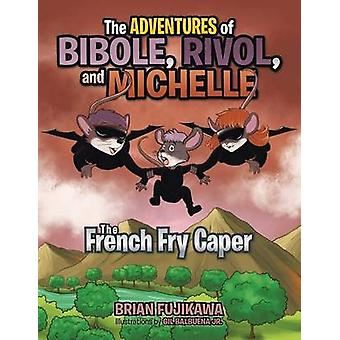 The Adventures of Bibole Rivol and Michelle The Français Fry Caper de Fujikawa et Brian
