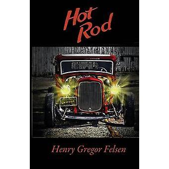 Hot Rod von Felsen & Henry Gregor