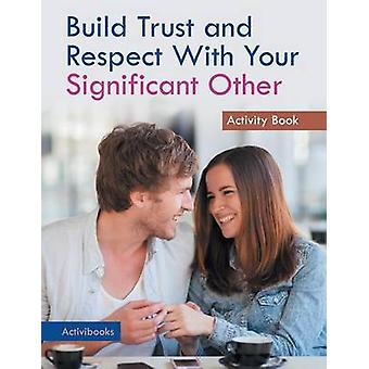 Build Trust and Respect With Your Significant Other Activity Book by Activibooks