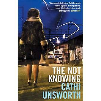 The Not Knowing di Unsworth & Cathi