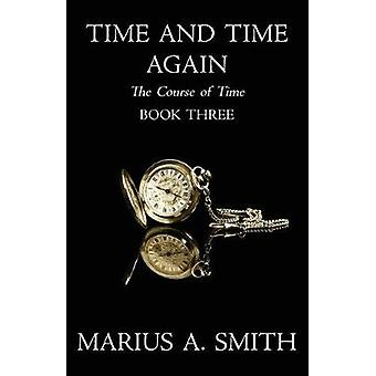 Time and Time Again by Smith & Marius A.