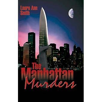 The Manhattan Murders by Smith & Laura Ann