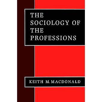 La sociologia delle professioni di MacDonald & Keith M.
