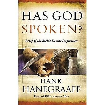 Has God Spoken International Edition Proof of the Bibles Divine Inspiration by Hank & Hanegraaff