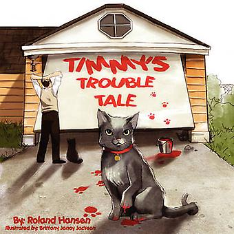 Timmys Trouble Tale by Hansen & Roland
