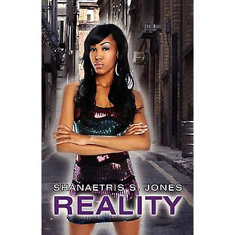 Reality by Jones & Shanaetris