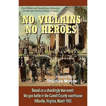 No Villains No Heroes by Moore & Thomas