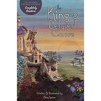 The Kings Beloved Colors by Altstatt & Amy Louise