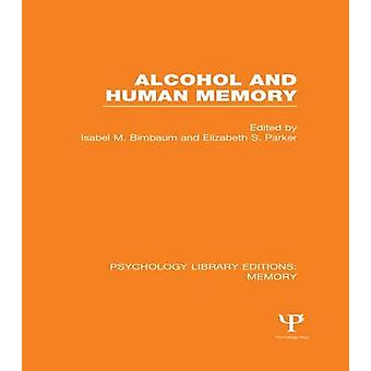 Alcohol and Human Memory PLE Memory by Birnbaum & Isabel M.