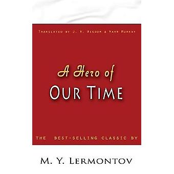 Hero of Our Time by Lermontov & M. Y.