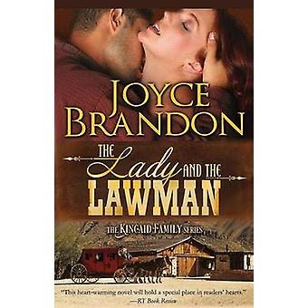 The Lady and the Lawman The Kincaid Family Series  Book One by Brandon & Joyce