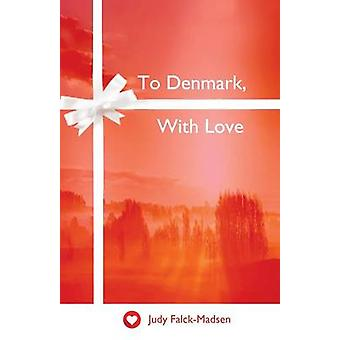 To Denmark With Love by FalckMadsen & Judy