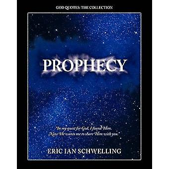 Prophecy by Schwelling & Eric Ian