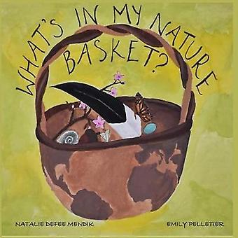 Whats in My Nature Basket by DeFee Mendik & Natalie