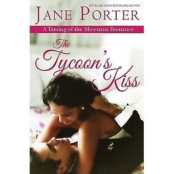 The Tycoons Kiss by Porter & Jane