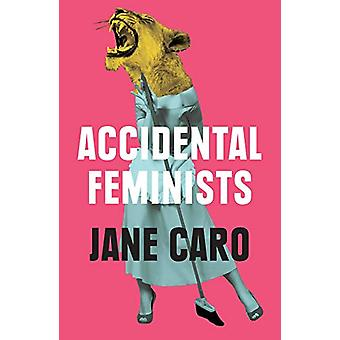 Accidental Feminists by Jane Caro - 9780522872835 Book