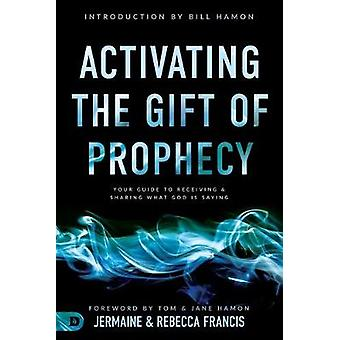 Activating the Gift of Prophecy by Jermaine Francis - 9780768451504 B