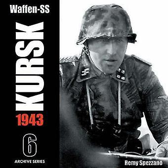 Waffen-Ss - Kursk 1943 - Vol. 6 by Remy Spezzano - 9780974838915 Book