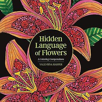 Hidden Language of Flowers - A Coloring Compendium by Valentina Harper