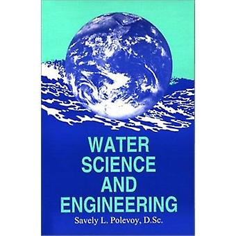 Water Science and Engineering (2nd Revised edition) by S.L. Polevoy -