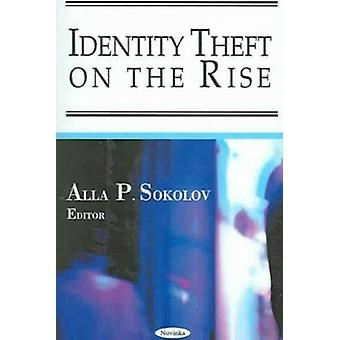 Identity Theft on the Rise by Alla P. Sokolov - 9781594546914 Book