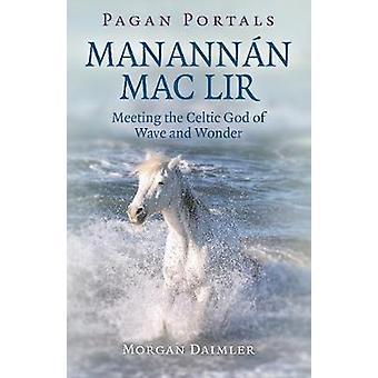 Hedenske portaler - Manannan mac Lir - Møte den keltiske Gud Wave og