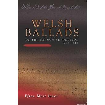 Welsh Ballads of the French Revolution by Ffion Mair Jones - 97807083