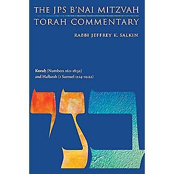 Korah (Numbers 16 -1-18 -32) and Haftarah (1 Samuel 11 -14-12 -22) - The J