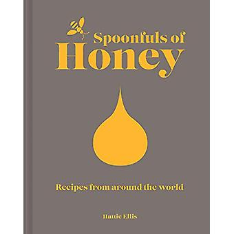 Spoonfuls of Honey - Recipes from around the world by Hattie Ellis - 9