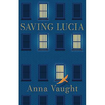 SAVING LUCIA by Anna Vaught