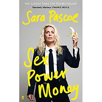 Sex Power Money - THE SUNDAY TIMES BESTSELLER by Sara Pascoe - 9780571