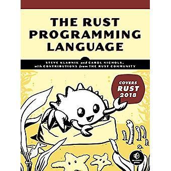The Rust Programming Language - (Covers Rust 2018) by Steve Klabnik -