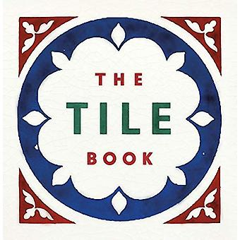The Tile Book - History * Pattern * Design by Terry Bloxham - 97805004