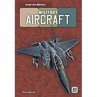 Inside the Military - Military Aircraft by  -Emma Bassier - 9781644940