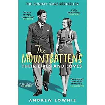 The Mountbattens - Their Lives & Loves - The Sunday Times Bestselle