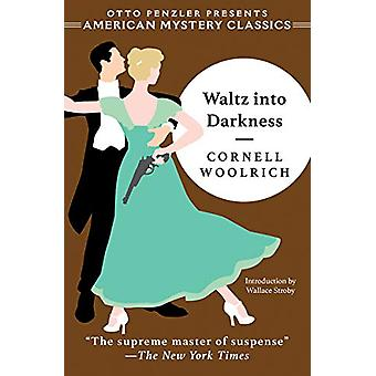Waltz into Darkness by Cornell Woolrich - 9781613161524 Book