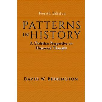 Patterns in History - A Christian Perspective on Historical Thought by
