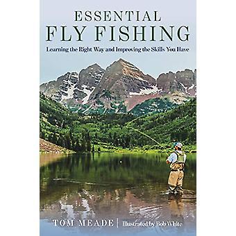 Unverzichtbares Fliegenfischen - Den richtigen Weg lernen und die Fähigkeiten verbessern
