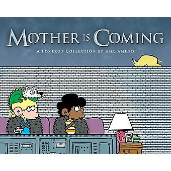 Mother Is Coming Volume 42  A Foxtrot Collection by Bill Amend by Bill Amend