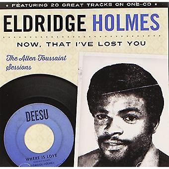 Eldridge Holmes - Now That I'Ve Lost You: Allen Toussaint Sessions [CD] USA import