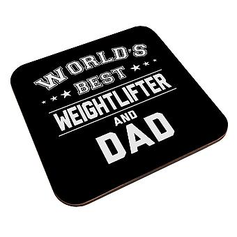 Worlds Best Weightlifter And Dad Coaster