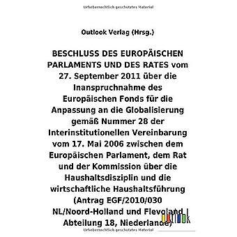 BESCHLUSS vom 27. Syyskuu 2011 Aber die Inanspruchnahme des Europ ischen Fonds fAr die Anpassung an die Globalisierung helmi A Nummer 28 der Interinstitutionellen Vereinbarung vom 17.Mai 2006 Aber die Haushaltsdisziplin und die wirtschaftliche Haush