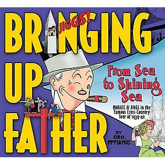 Bringing Up Father Volume 1 From Sea To Shining Sea by McManus & George