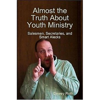 Almost the Truth About Youth Ministry - Salesmen - Secretaries - and S