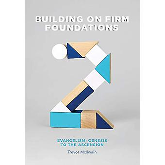 Building on Firm Foundations - Volume 2 - Evangelism - Genesis to the A