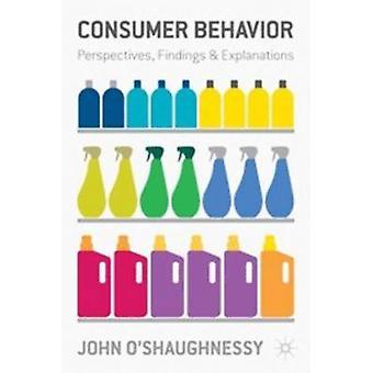 سلوك المستهلك -- وجهات النظر -- النتائج والتفسيرات التي جون