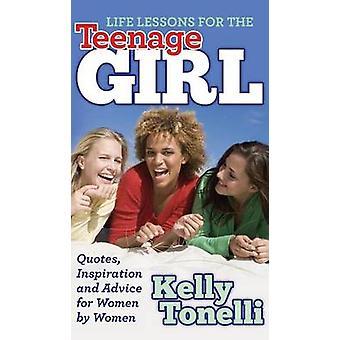 Elämän oppitunnit teini-ikäiselle tytölle - Lainaukset - Inspiraatio ja neuvot