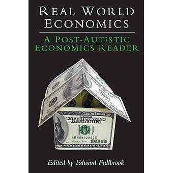 Real World Economics - A Post-Autistic Economics Reader by Edward Full