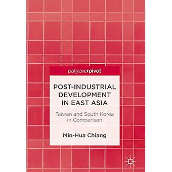 Post-Industrial Development in East Asia - Taiwan and South Korea in C