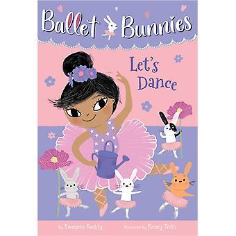 Ballet Bunnies 2 Lets Dance by Swapna Reddy & Illustrated by Binny Talib
